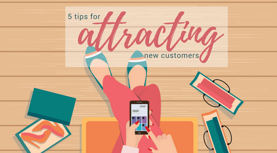5 Tips for Attracting New Customers
