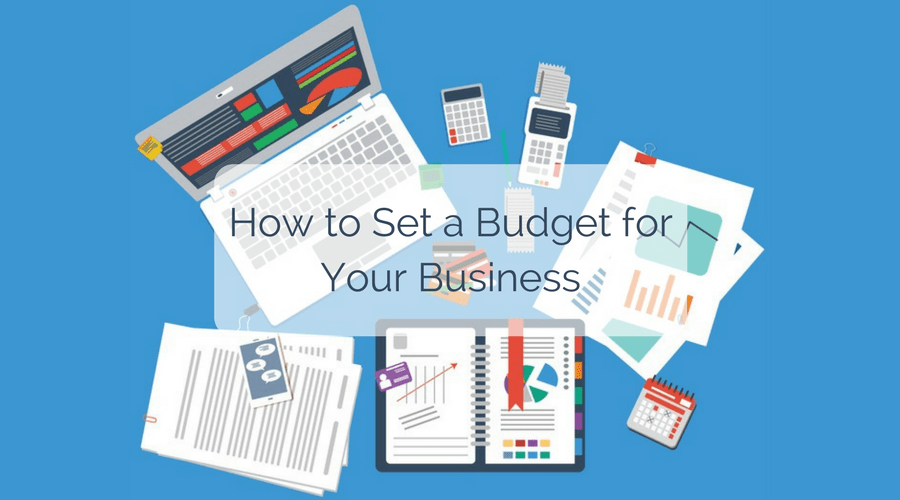 How to Set a Budget for Your Business
