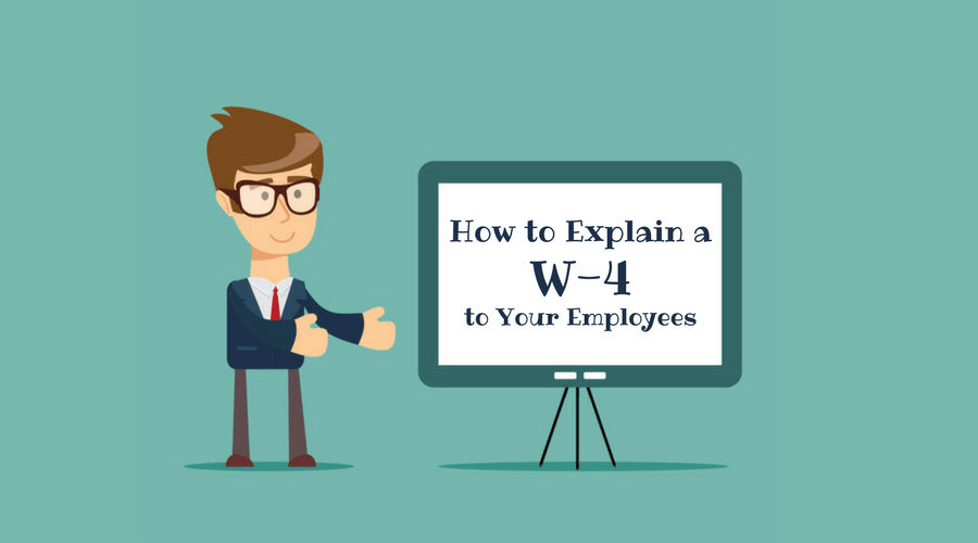 How to Explain a W-4 to Your Employees