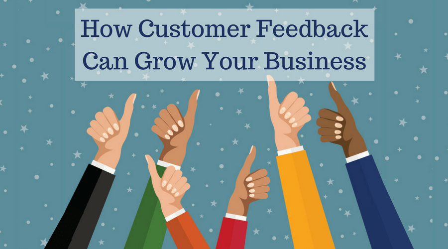 Customer Feedback Can Grow Your Business