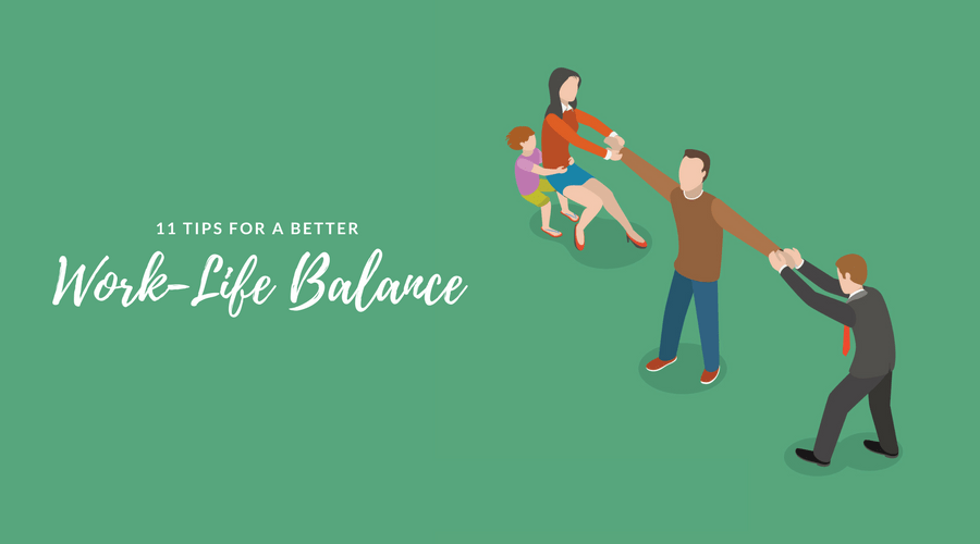 11 Tips for a Better Work-Life Balance