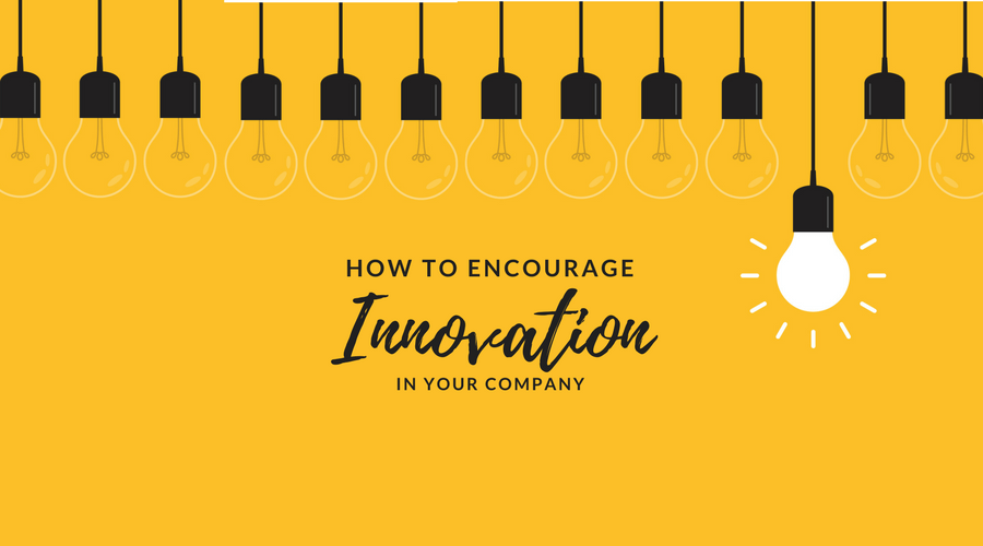 How to Encourage Innovation in Your Company