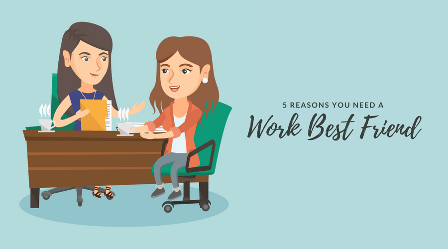5 Reasons You Need a Work Best Friend