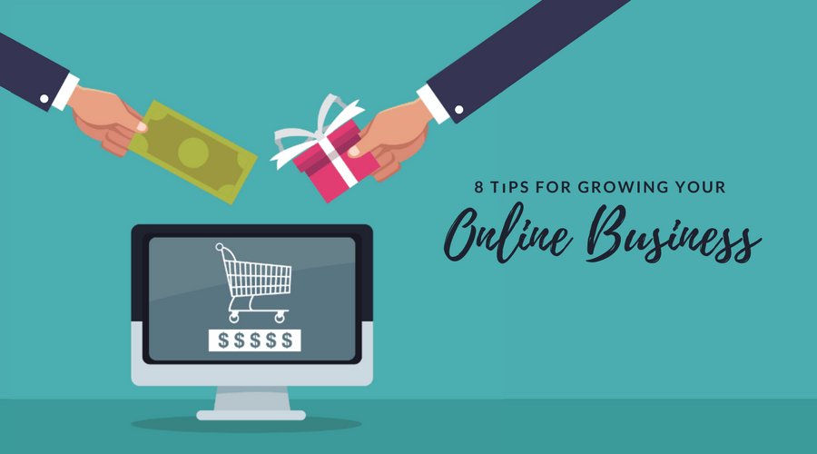 8 Tips for Growing Your Online