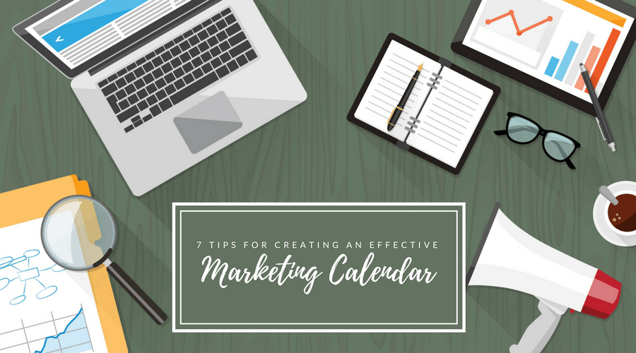 7 Tips for Creating an Effective Marketing Calendar