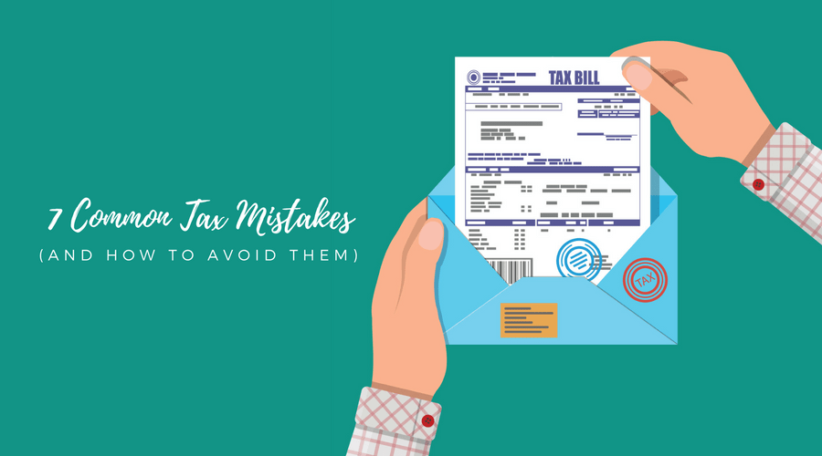 7 Common Tax Mistakes & How to Avoid Them