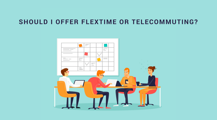 Should I Offer Flextime or Telecommuting?