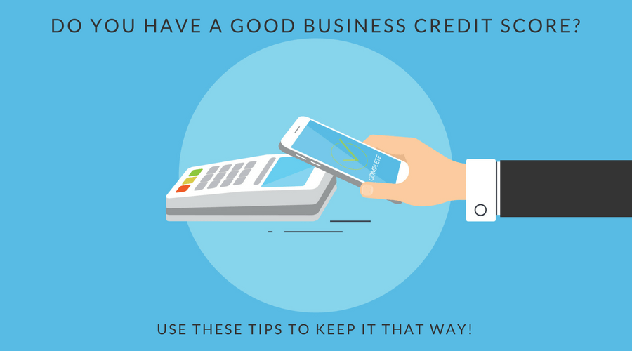 How to Maintain a Good Business Credit Score