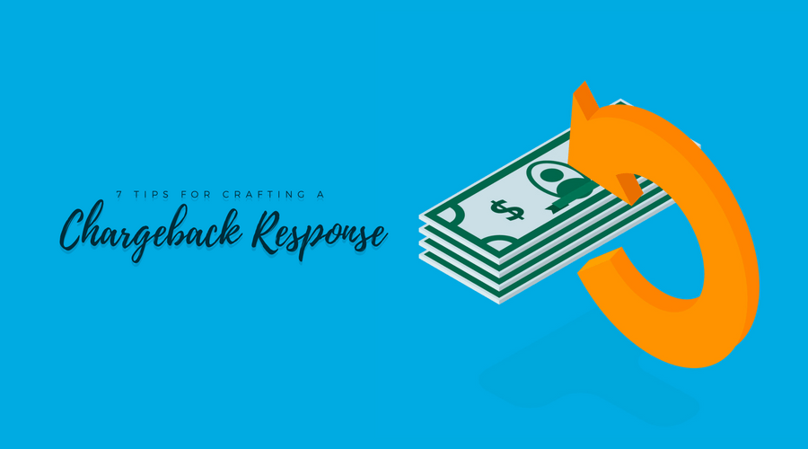 7 Tips for Crating a Chargeback Response