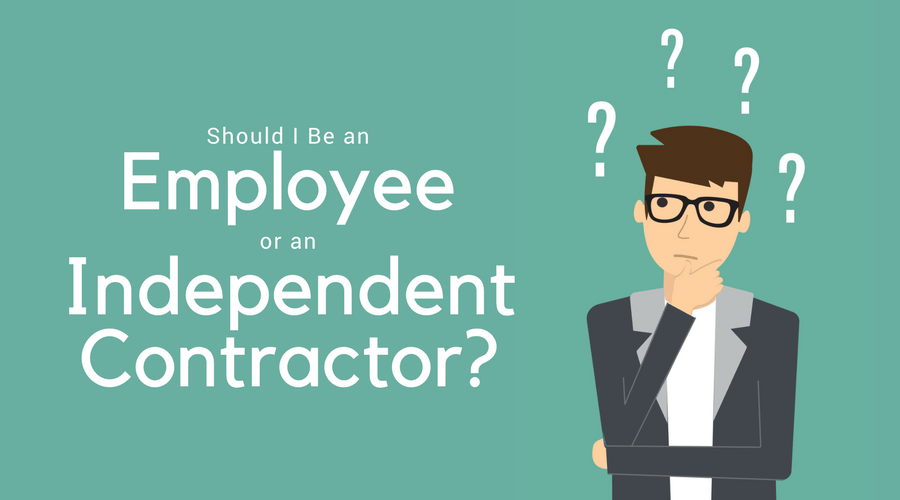 Should I be an Employee or an Independent Contractor?