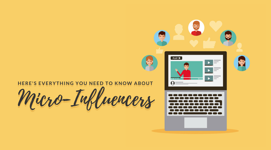 Here's Everything You Need to Know about Micro-Influencers