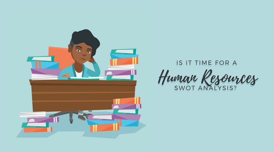 It's Time for an HR SWOT Analysis