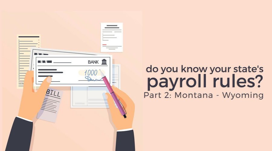 Do you know your state's payroll laws - Montana-Wyoming