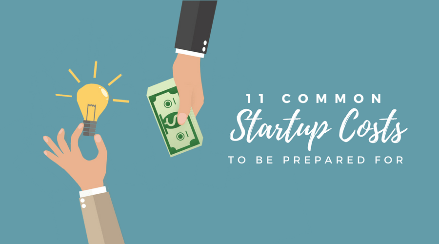 11 Common Startup Costs to Be Prepared For
