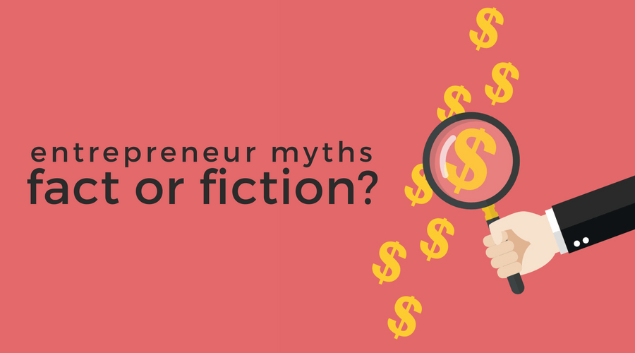 entrepreneurial myths about entrepreneurs Mit sloan professor bill aulet says that as more people aspire to become entrepreneurs, it is important to debunk common myths about what makes them successful—especially these six.
