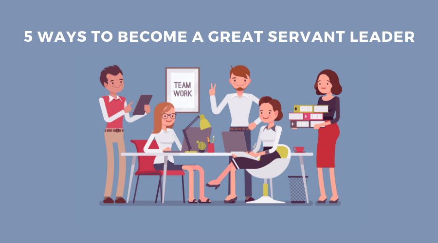 Become a Servant Leader