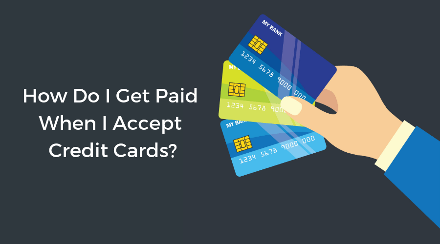 How Do I Get Paid When I Accept Credit Cards Workful Blog